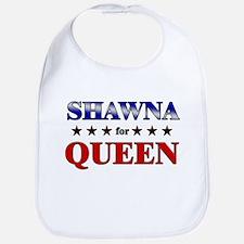 SHAWNA for queen Bib