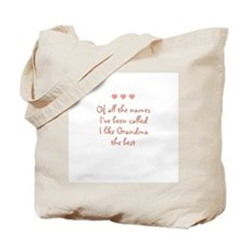 Of all the names~I've been ca Tote Bag