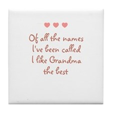 Of all the names~I've been ca Tile Coaster