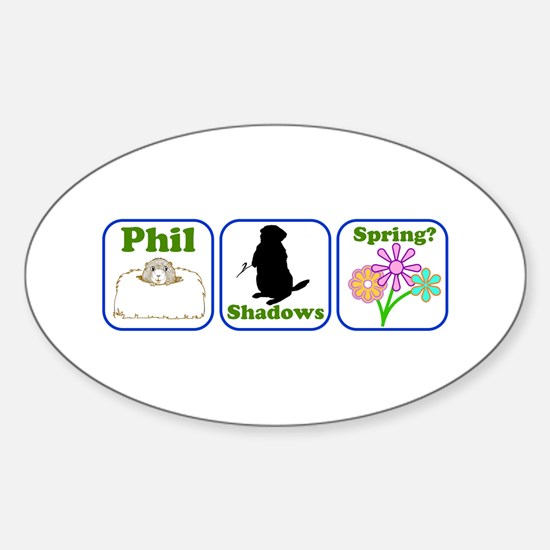 Phil, Shadows, Spring Oval Decal
