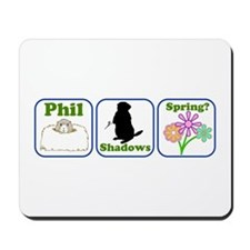 Phil, Shadows, Spring Mousepad