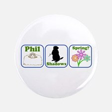 "Phil, Shadows, Spring 3.5"" Button (100 pack)"