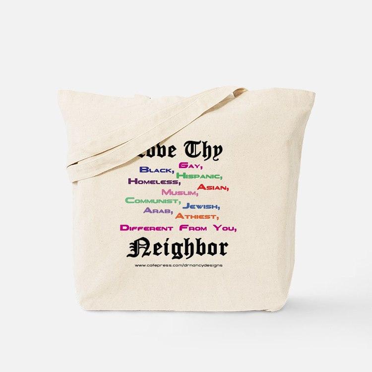 Love Thy Neighbor Tote Bag