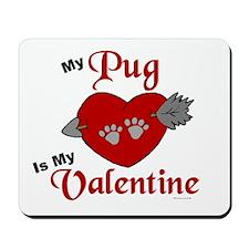 My Pug Is My Valentine 1 Mousepad
