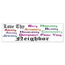 Love Thy Neighbor Bumper Sticker