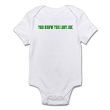 """You Know You Love Me"" Infant Bodysuit"