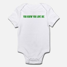 """""""You Know You Love Me"""" Infant Bodysuit"""