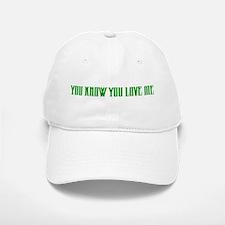 """You Know You Love Me"" Baseball Baseball Cap"