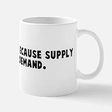 Talk is cheap because supply  Mug