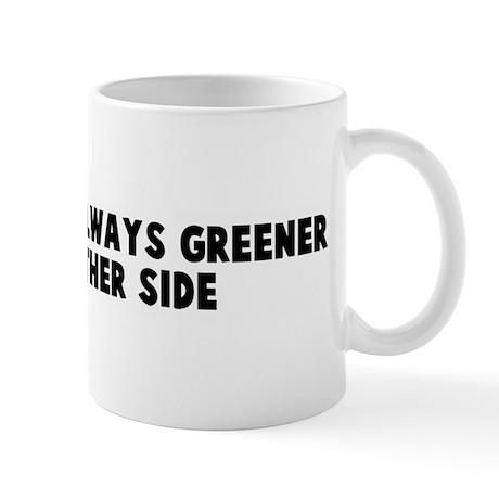 The grass is always greener o Mug