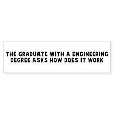 The graduate with a engineeri Bumper Bumper Sticker
