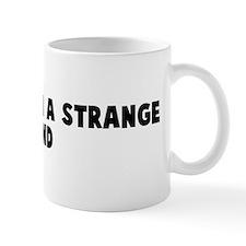 Stranger in a strange land Mug