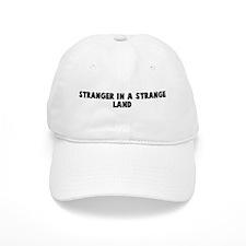Stranger in a strange land Baseball Cap