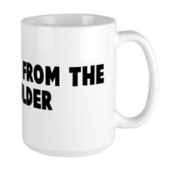 Straight from the shoulder Mug