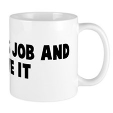 Take this job and shove it Mug
