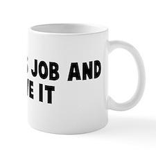 Take this job and shove it Small Mug