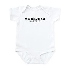 Take this job and shove it Infant Bodysuit