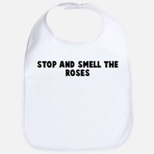 Stop and smell the roses Bib
