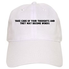 Take care of your thoughts an Baseball Cap