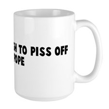 That is enough to piss off th Mug