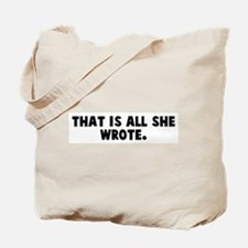That is all she wrote Tote Bag