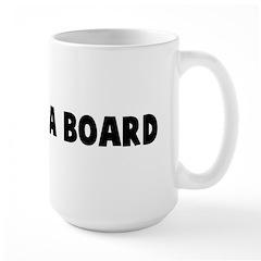 Stiff as a board Mug