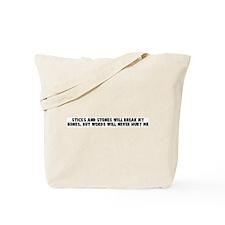 Sticks and stones will break  Tote Bag