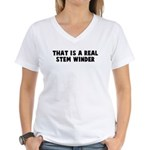 That is a real stem winder Women's V-Neck T-Shirt