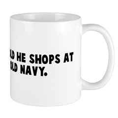 That guy is so old he shops a Mug