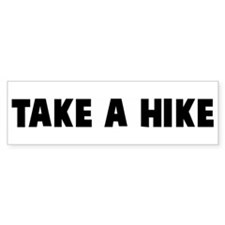 Take a hike Bumper Bumper Sticker