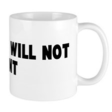 That dog will not hunt Mug