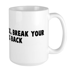 Step on a crack break your mo Mug