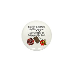 Support Breastfeeding moms, Goodbye... Mini Button