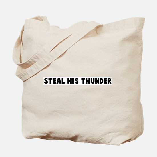 Steal his thunder Tote Bag