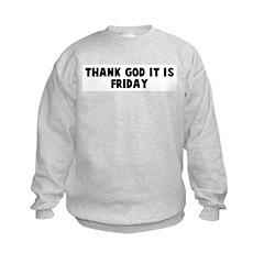 Thank god it is friday Sweatshirt