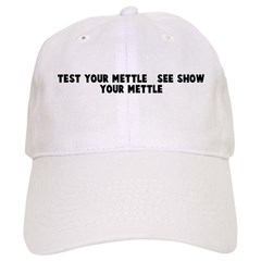 Test your mettle see show y Baseball Cap