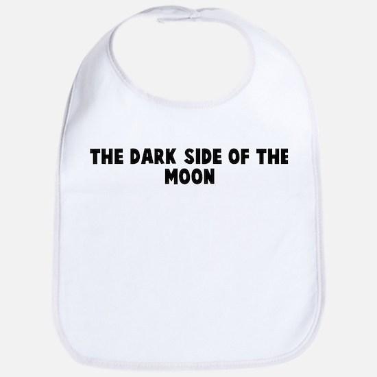 The dark side of the moon Bib