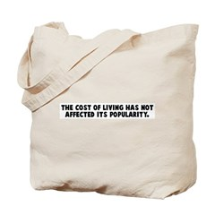 The cost of living has not af Tote Bag