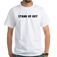 Stand up guy Shirt
