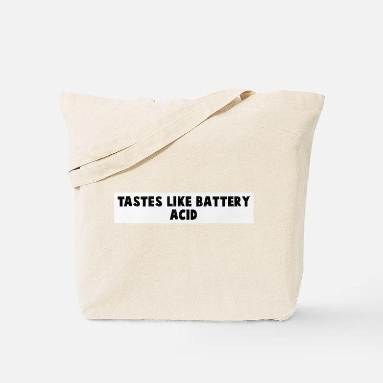 Tastes like battery acid Tote Bag