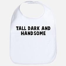 Tall dark and handsome Bib