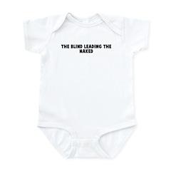 The blind leading the naked Infant Bodysuit