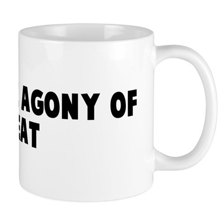Suffer the agony of defeat Mug