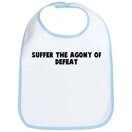 Suffer the agony of defeat Bib