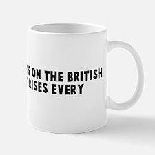 The sun never sets on the bri Mug