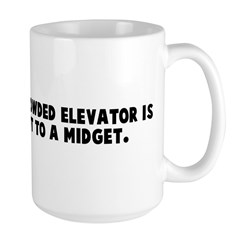 The smell of a crowded elevat Large Mug