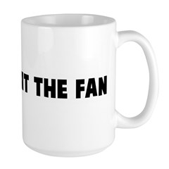 The shit hit the fan Large Mug