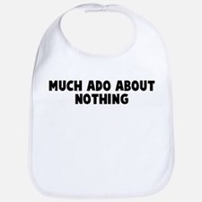 Much ado about nothing Bib