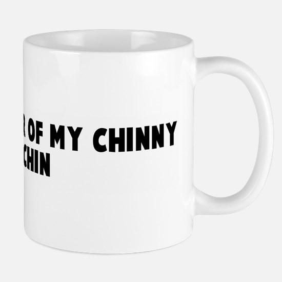 Not by the hair of my chinny  Mug