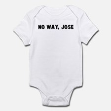 No way jose Infant Bodysuit